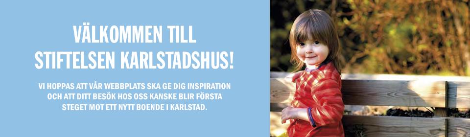 Välkommen till Stiftelsen Karlstadshus. Bostäder för i Karlstad